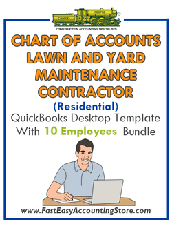 Lawn And Yard Maintenance Contractor Residential QuickBooks Chart Of Accounts Desktop Version With 0-10 Employees Bundle - Fast Easy Accounting Store
