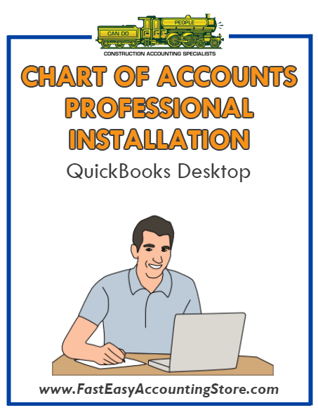 .Professional Installation Of QuickBooks Contractor Chart of Accounts Into Your QuickBooks - Fast Easy Accounting Store
