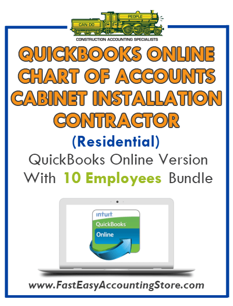 Cabinet Installation Contractor Residential QuickBooks Online Chart Of Accounts With 0-10 Employees Bundle - Fast Easy Accounting Store