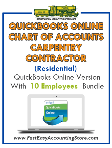 Carpentry Contractor Residential QuickBooks Online Chart Of Accounts With 0-10 Employees Bundle - Fast Easy Accounting Store