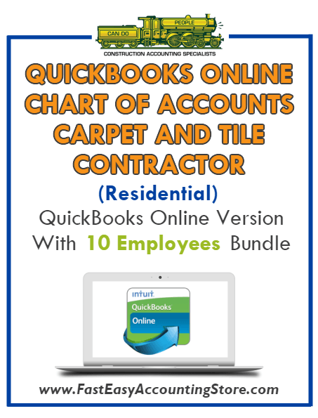 Carpet And Tile Contractor Residential QuickBooks Online Chart Of Accounts With 0-10 Employees Bundle - Fast Easy Accounting Store