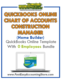 Construction Manager Home Builder QuickBooks Online Chart Of Accounts With 0 Employees Bundle - Fast Easy Accounting Store