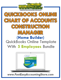 Construction Manager Home Builder QuickBooks Online Chart Of Accounts With 0-5 Employees Bundle - Fast Easy Accounting Store