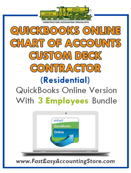 Custom Deck Contractor Residential QuickBooks Online Chart Of Accounts With 0-3 Employees Bundle - Fast Easy Accounting Store