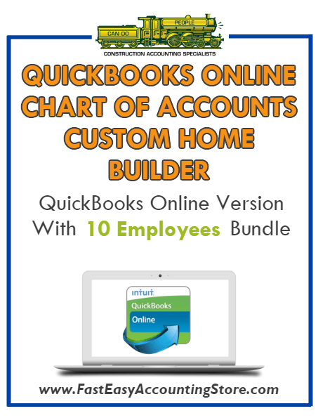 Custom Home Builder QuickBooks Online Chart Of Accounts With 0-10 Employees Bundle - Fast Easy Accounting Store