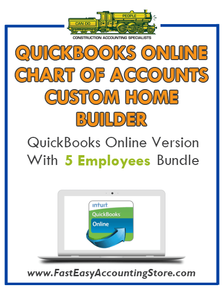 Custom Home Builder QuickBooks Online Chart Of Accounts With 0-5 Employees Bundle - Fast Easy Accounting Store
