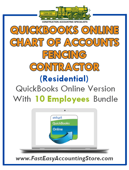 Fencing Contractor Residential QuickBooks Online Chart Of Accounts With 0-10 Employees Bundle - Fast Easy Accounting Store
