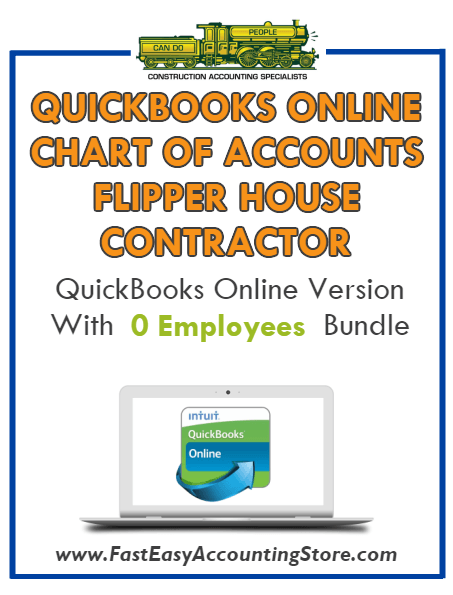 Flipper House Contractor QuickBooks Online Chart Of Accounts With 0 Employees Bundle - Fast Easy Accounting Store