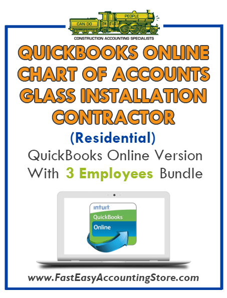 Glass Installation Contractor Residential QuickBooks Online Chart Of Accounts With 0-3 Employees Bundle