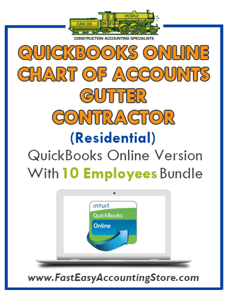 Gutter Contractor Residential QuickBooks Online Chart Of Accounts With 0-10 Employees Bundle - Fast Easy Accounting Store
