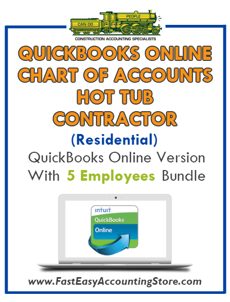 Hot Tub Contractor Residential QuickBooks Online Chart Of Accounts With 0-5 Employees Bundle - Fast Easy Accounting Store