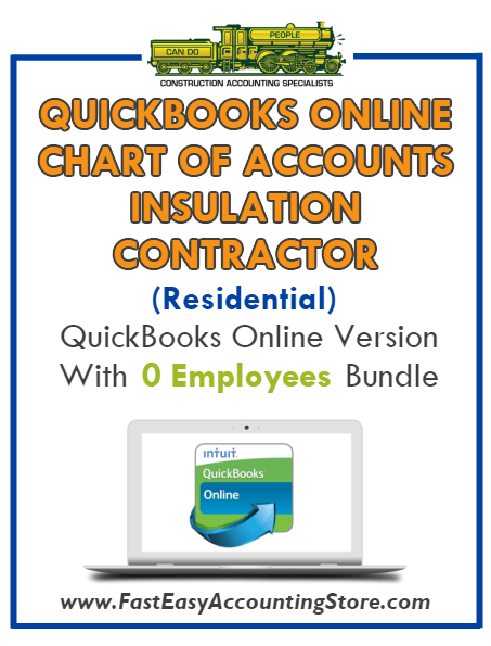 Insulation Contractor Residential QuickBooks Online Chart Of Accounts With 0 Employees Bundle - Fast Easy Accounting Store