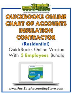 Insulation Contractor Residential QuickBooks Online Chart Of Accounts With 0-5 Employees Bundle - Fast Easy Accounting Store
