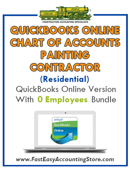 Painting Contractor Residential QuickBooks Online Chart Of Accounts With 0 Employees Bundle - Fast Easy Accounting Store