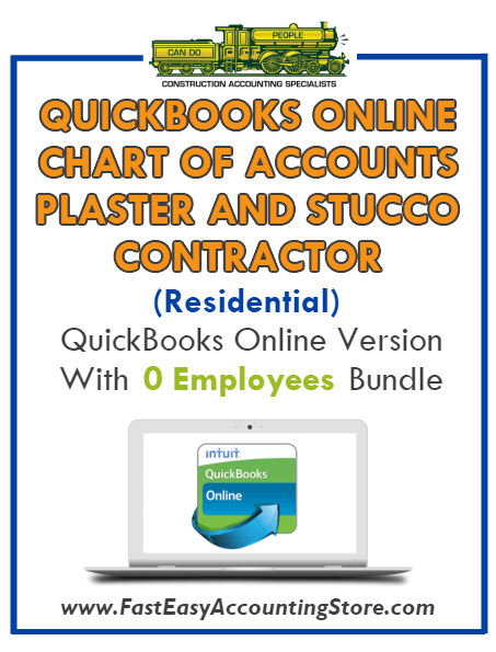Plaster And Stucco Contractor Residential QuickBooks Online Chart Of Accounts With 0 Employees Bundle - Fast Easy Accounting Store