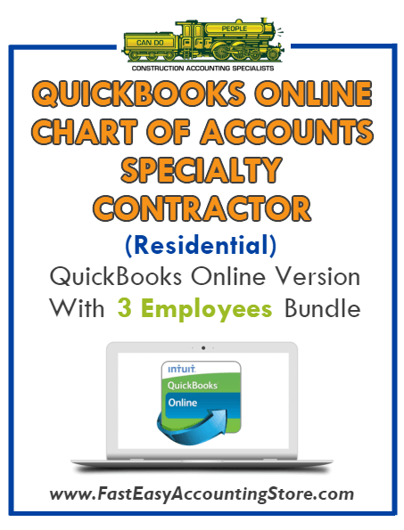 Specialty Contractor Residential QuickBooks Online Chart Of Accounts With 0-3 Employees Bundle - Fast Easy Accounting Store