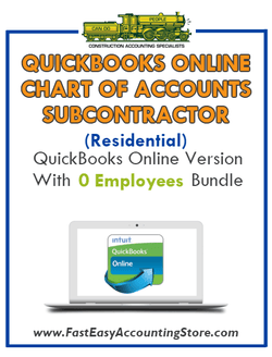 Subcontractor Residential QuickBooks Online Chart Of Accounts With 0 Employees Bundle - Fast Easy Accounting Store