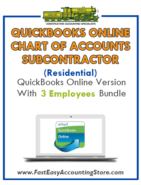 Subcontractor Residential QuickBooks Online Chart Of Accounts With 0-3 Employees Bundle - Fast Easy Accounting Store
