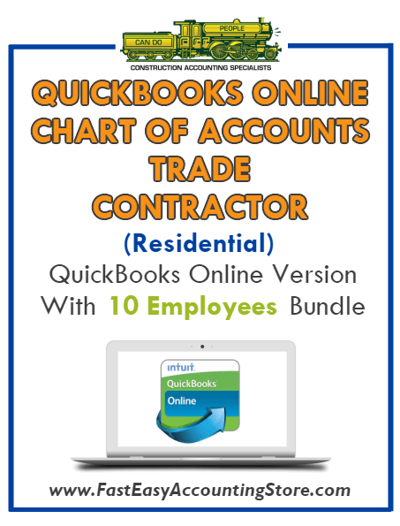 Trade Contractor Residential QuickBooks Online Chart Of Accounts With 0-10 Employees Bundle - Fast Easy Accounting Store