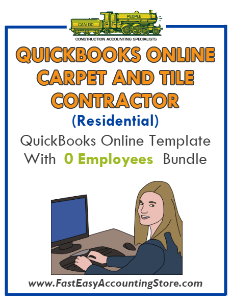 Carpet And Tile Contractor Residential QuickBooks Online Setup Template With 0 Employees Bundle - Fast Easy Accounting Store