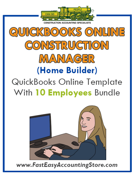 Construction Manager Home Builder QuickBooks Online Setup Template With 0-10 Employees Bundle - Fast Easy Accounting Store