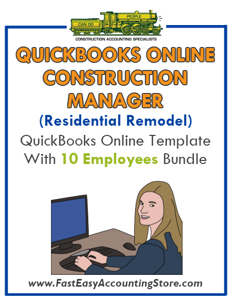 Construction Manager Residential Remodel QuickBooks Online Setup Template With 0-10 Employees Bundle