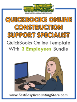 Construction Support Specialist QuickBooks Online Setup Template With 0-3 Employees Bundle - Fast Easy Accounting Store