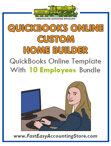 Custom Home Builder QuickBooks Online Setup Template With 0-10 Employees Bundle - Fast Easy Accounting Store