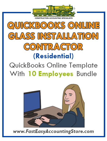 Glass Installation Contractor Residential QuickBooks Online Setup Template With 0-10 Employees Bundle