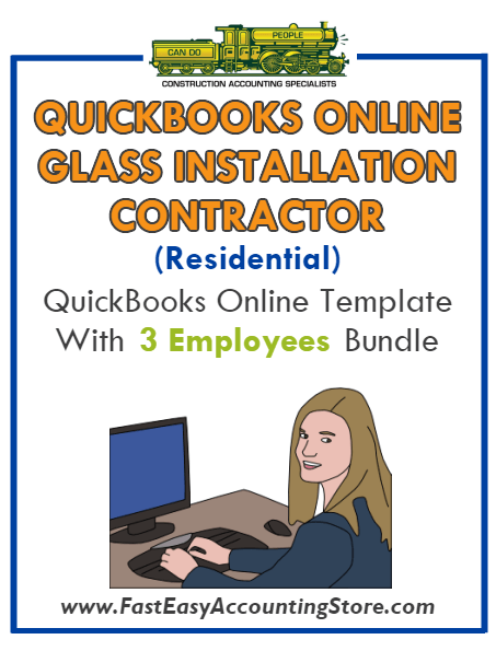 Glass Installation Contractor Residential QuickBooks Online Setup Template With 0-3 Employees Bundle