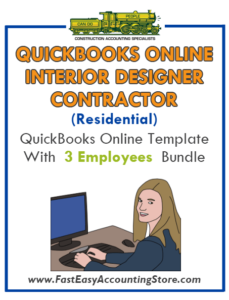 Interior Designer Contractor Residential QuickBooks Online Setup Template With 0-3 Employees Bundle - Fast Easy Accounting Store