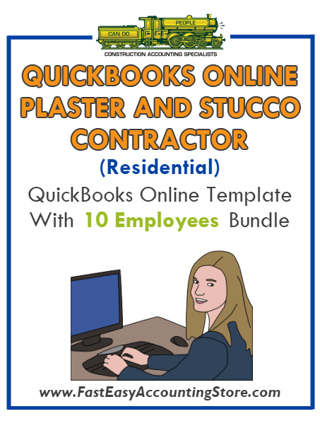 Plaster And Stucco Contractor Residential QuickBooks Online Setup Template With 0-10 Employees Bundle - Fast Easy Accounting Store