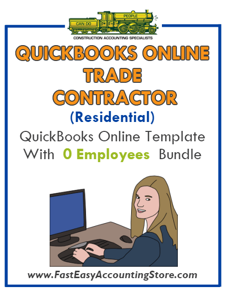 Trade Contractor Residential QuickBooks Online Setup Template With 0 Employees Bundle - Fast Easy Accounting Store