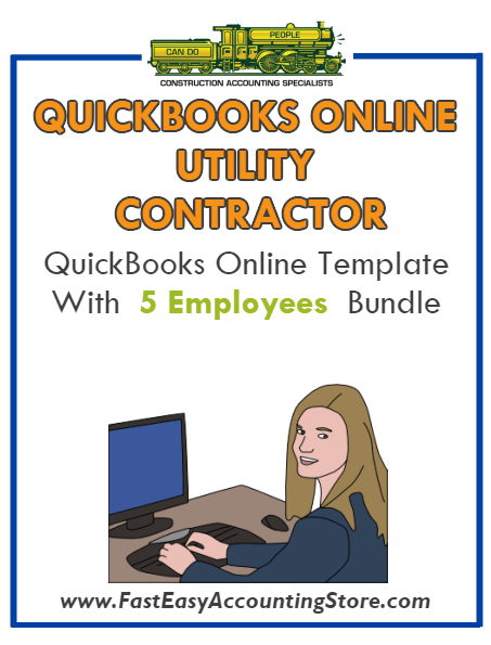 Utility Contractor QuickBooks Online Setup Template With 0-5 Employees Bundle