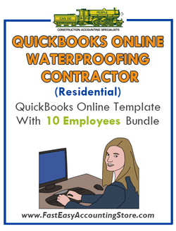 Waterproofing Contractor Residential QuickBooks Online Setup Template With 0-10 Employees Bundle - Fast Easy Accounting Store
