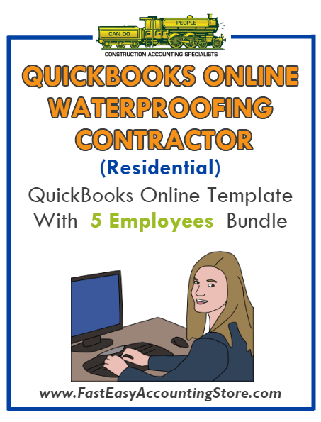 Waterproofing Contractor Residential QuickBooks Online Setup Template With 0-5 Employees Bundle