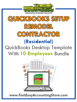 Remodel Contractor Residential QuickBooks Setup Desktop Template With 10 Employees Bundle