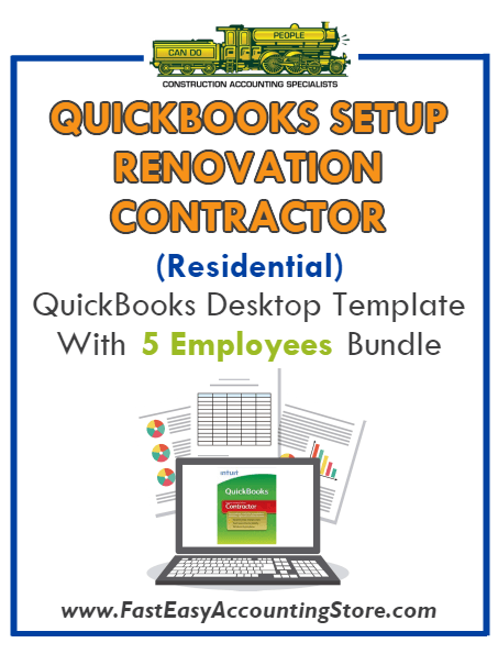 Renovation Contractor Residential QuickBooks Setup Desktop Template 0-5 Employees Bundle