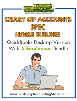 Spec Home Builder QuickBooks Chart Of Accounts Desktop Version With 5 Employees Bundle - Fast Easy Accounting Store