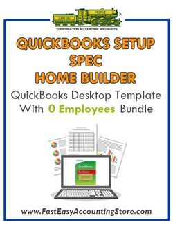 Spec Home Builder QuickBooks Setup Desktop Template With 0 Employees Bundle - Fast Easy Accounting Store