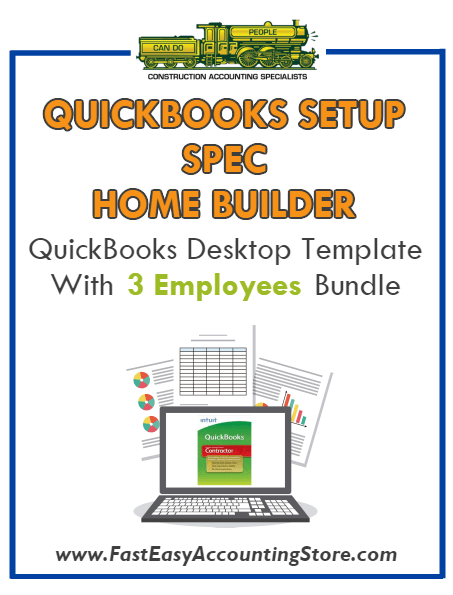 Spec Home Builder QuickBooks Setup Desktop Template With 3 Employees Bundle - Fast Easy Accounting Store
