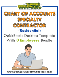 Specialty Contractor Residential QuickBooks Chart Of Accounts Desktop Version With 0 Employees Bundle - Fast Easy Accounting Store