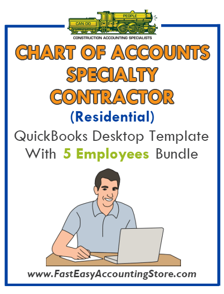 Specialty Contractor Residential QuickBooks Chart Of Accounts Desktop Version With 5 Employees Bundle
