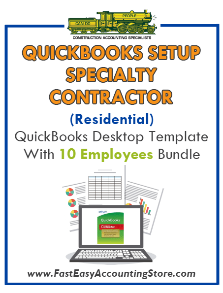 Specialty Contractor Residential QuickBooks Setup Desktop Template 10 Employees Bundle - Fast Easy Accounting Store