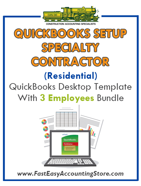 Specialty Contractor Residential QuickBooks Setup Desktop Template 3 Employees Bundle