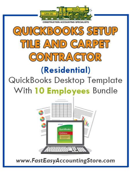 Tile And Carpet Contractor Residential QuickBooks Setup Desktop Template 10 Employees Bundle - Fast Easy Accounting Store