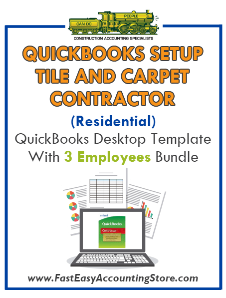 Tile And Carpet Contractor Residential QuickBooks Setup Desktop Template 3 Employees Bundle