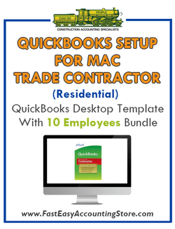 Trade Contractor Residential QuickBooks Setup Mac Template 0-10 Employees Bundle - Fast Easy Accounting Store