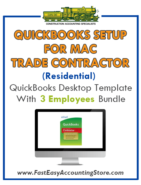 Trade Contractor Residential QuickBooks Setup Mac Template 0-3 Employees Bundle - Fast Easy Accounting Store