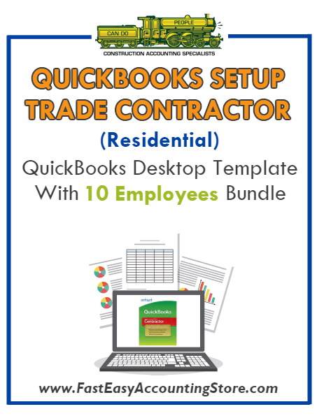 Trade Contractor Residential QuickBooks Setup Desktop Template 10 Employees Bundle